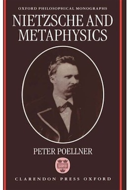 Book Nietzsche and Metaphysics by Peter Poellner