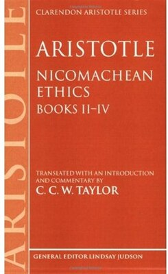 Book Aristotle: Nicomachean Ethics, Books II--IV: Translated with an introduction and commentary by C. C. W. Taylor