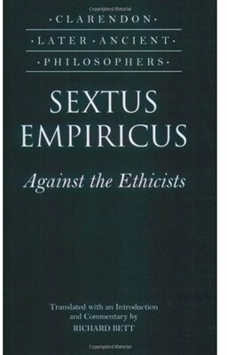 Book Sextus Empiricus: Against the Ethicists by Richard Bett