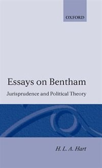 Book Essays on Bentham: Jurisprudence and Political Philosophy by H. L. A. Hart