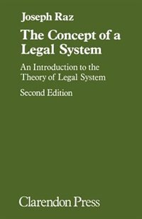 Book The Concept of a Legal System: An Introduction to the Theory of a Legal System by Joseph Raz
