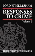 Responses to Crime, Volume 2: Penal Policy in the Making