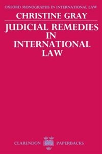 Book Judicial Remedies in International Law by Christine D. Gray