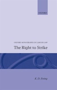 Book The Right to Strike by K. D. Ewing