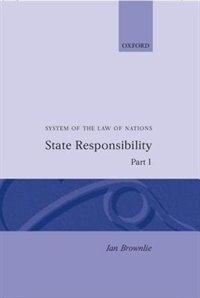 System of the Law of Nations: State Responsibility Part I