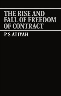 Book The Rise and Fall of Freedom of Contract by P. S. Atiyah