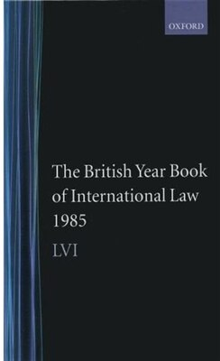 Book The British Year Book of International Law: Volume 56: 1985 by Ian Brownlie