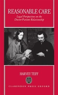 Book Reasonable Care: Legal Perspectives on the Doctor-Patient Relationship by Harvey Teff