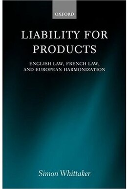 Book Liability for Products: English Law, French Law, and European Harmonization by Simon Whittaker