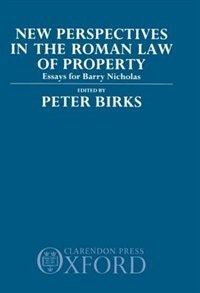 Book New Perspectives in the Roman Law of Property: Essays for Barry Nicholas by Peter Birks