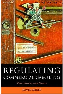 Book Regulating Commercial Gambling: Past, Present, and Future by David Miers