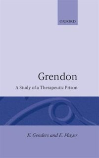 Book Grendon: A Study of a Therapeutic Prison by Elaine Genders