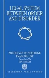 Book Legal System Between Order and Disorder by Michel Van de Kerchove