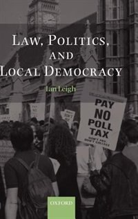 Book Law, Politics, and Local Democracy by Ian Leigh