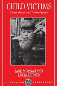 Book Child Victims: Crime, Impact, and Criminal Justice by Jane Morgan