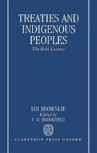 Treaties and Indigenous Peoples: The Robb Lectures 1990