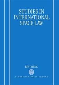 Book Studies in International Space Law by Bin Cheng
