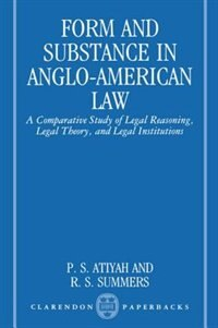 Book Form and Substance in Anglo-American Law: A Comparative Study in Legal Reasoning, Legal Theory, and… by P. S. Atiyah