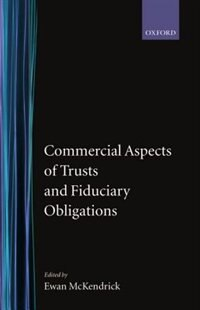 Book Commercial Aspects of Trusts and Fiduciary Obligations by Ewan Mckendrick