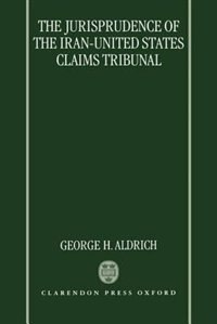 Book The Jurisprudence of the Iran-United States Claims Tribunal by George H. Aldrich