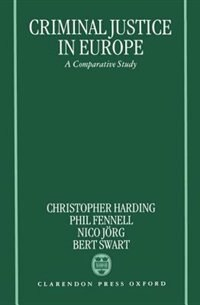 Book Criminal Justice in Europe: A Comparative Study by Christopher Harding
