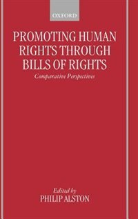 Book Promoting Human Rights through Bills of Rights: Comparative Perspectives by Philip Alston