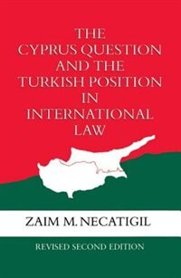 Book The Cyprus Question and the Turkish Position in International Law by Zaim M. Necatigil