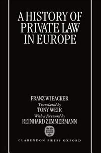 Book A History of Private Law in Europe by Franz Wieacker