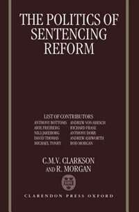 Book The Politics of Sentencing Reform by Chris Clarkson