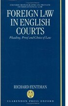 Foreign Law in English Courts: Pleading, Proof and Choice of Law