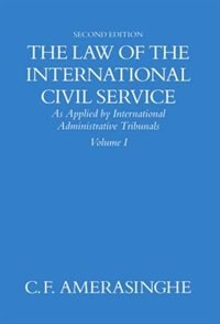Book The Law of the International Civil Service: (As Applied by International Administrative Tribunals… by C. F. Amerasinghe