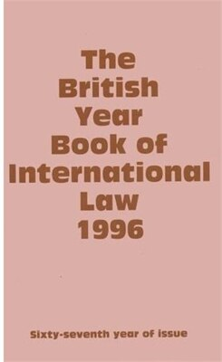 Book The British Year Book of International Law: Volume 67: 1996 by Ian Brownlie