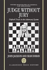 Book Judge Without Jury: Diplock Trials in the Adversary System by John Jackson