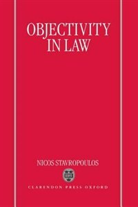 Book Objectivity in Law by Nicos Stavropoulos