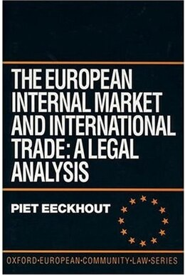 Book The European Internal Market and International Trade: A Legal Analysis by Piet Eeckhout