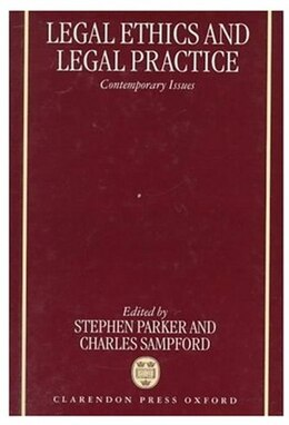Book Legal Ethics and Legal Practice: Contemporary Issues by Stephen Parker