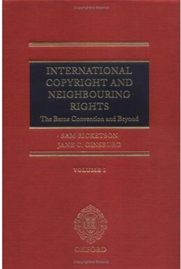 Book International Copyright and Neighbouring Rights: The Berne Convention and Beyond by Sam Ricketson