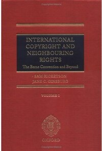 International Copyright and Neighbouring Rights: The Berne Convention and Beyond