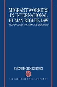 Book Migrant Workers in International Human Rights Law: Their Protection in Countries of Employment by Ryszard Cholewinski