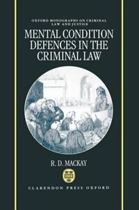 Book Mental Condition Defences in the Criminal Law: Mental Condition Defences In C by R. D. Mackay
