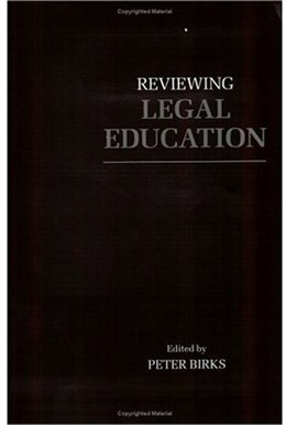 Book Reviewing Legal Education by P. B. H. Birks