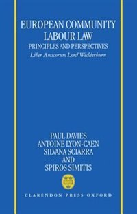 Book European Community Labour Law: Principles and Perspectives: Liber Amicorum Lord Wedderburn of… by Paul Davies