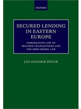 Book Secured Lending in Eastern Europe: Comparative Law of Secured Transactions and the EBRD Model Law by Jan-Hendrik Rover