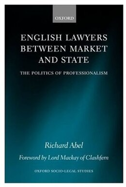 Book English Lawyers between Market and State: The Politics of Professionalism by Richard L Abel