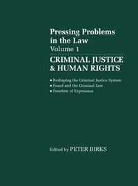 Book Criminal Justice and Human Rights: Pressing Problems in the Law, Volume 1 by P. B. H. Birks