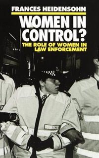 Book Women in Control?: The Role of Women in Law Enforcement by Frances Heidensohn