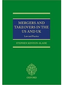 Book Mergers and Takeovers in the US and UK: Law and Practice by Stephen Kenyon-Slade