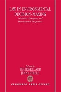 Book Law in Environmental Decision-Making: National, European, and International Perspectives by Tim Jewell