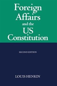 Book Foreign Affairs and the United States Constitution: Foreign Affairs & The Us Const by Louis Henkin