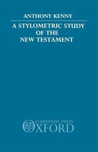 Book A Stylometric Study of the New Testament by Anthony Kenny
